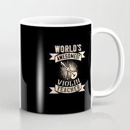 Violin World's Awesomest Violin Teacher Coffee Mug