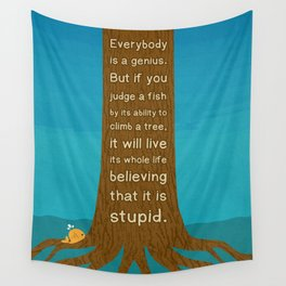 Lab No.4 Everyday Is A Genius.  But If You Judge A Fish By Its Ability To Climb A Tree Quotes poster Wall Tapestry
