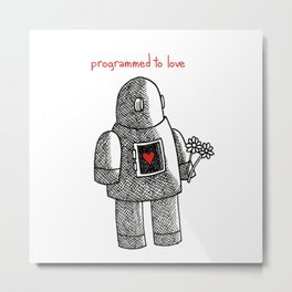 Programmed To Love Metal Print