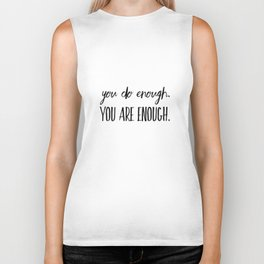 You do enough. You are enough. Biker Tank