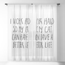 Cat Better Life Funny Quote Sheer Curtain