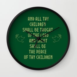 The peace of thy children Wall Clock