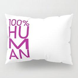100% HUMAN Pillow Sham