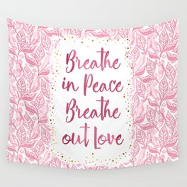 Breathe in Peace Breathe out Love Wall Tapestry