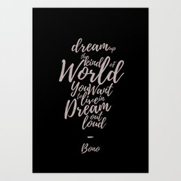 Dream Out Loud Art Print