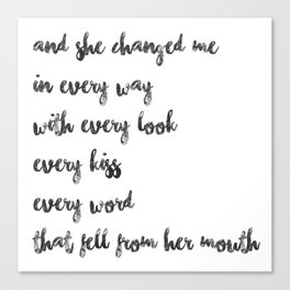 Black on White - She Changed Me Canvas Print