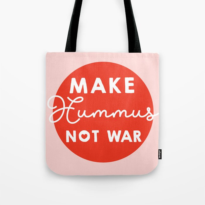 Make Hummus Not War Tote Bag By S3xyglass3s