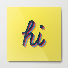 Hi - yellow version Metal Print