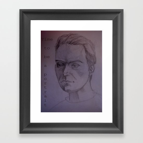 Time to Be a Portrait Framed Art Print