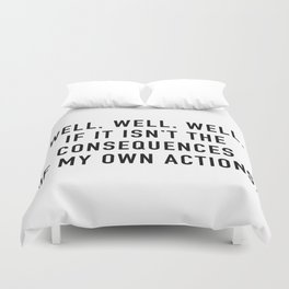 Consequences Duvet Cover