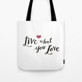 live what you love Tote Bag