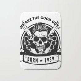 We Are The Good Guys! Born In 1989 With A Cool Graphic Of A Skull With Knife T-shirt Design Birthday Bath Mat