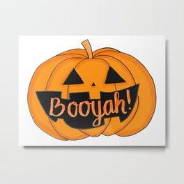 Booyah! Metal Print