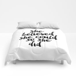 She Believed She Could So She Did black and white typography poster design bedroom wall home decor Comforters