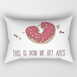 This is How We Get Ants Rectangular Pillow