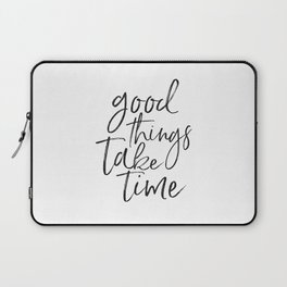 MOTIVATIONAL QUOTE, Good Things Take Time,Workout Quote,Fitness Gift,Collect Moment Not Things,Inspi Laptop Sleeve