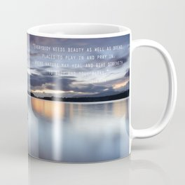 """Everybody needs beauty"" Coffee Mug"