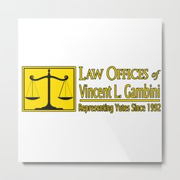 Law Offices of Vincent L Gambini Metal Print