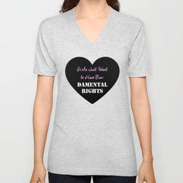 Girls Just Want to Have Fun-Damental Rights Unisex V-Neck