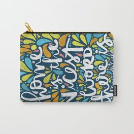HOME IS THE NICEST WORD THERE IS. Carry-All Pouch