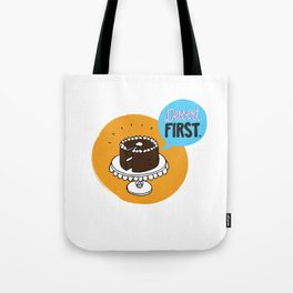 Dessert FIRST. Tote Bag