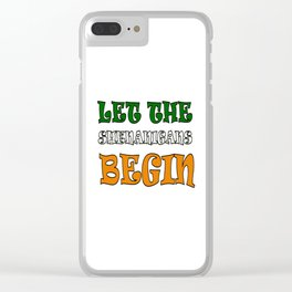 Let The Shenanigans Begin St Paddys Day Clear iPhone Case