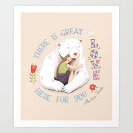 There Is Great Love Here For You Art Print