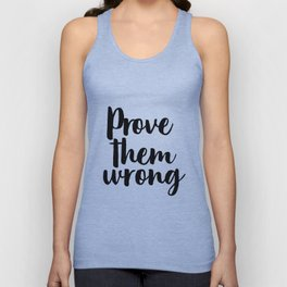 Prove Them Wrong, Motivational Print, Wall Print, Affiche Scandinave Unisex Tank Top