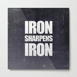 Iron Sharpens Iron - Proverbs 27:17 Metal Print