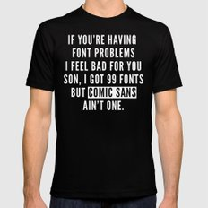 Font Problems Funny Quote Black Mens Fitted Tee MEDIUM