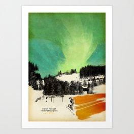 Dont Forget Northern Lights Art Print