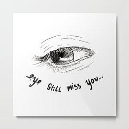 eyes don't lie 04 Metal Print