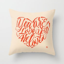 You are love you are loved Throw Pillow