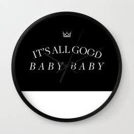 It's All Good Baby Baby Wall Clock
