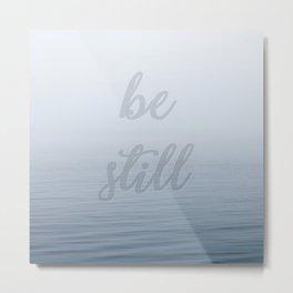 Be Still (Calm Sea) Metal Print