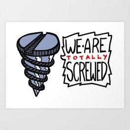 screwed Art Print