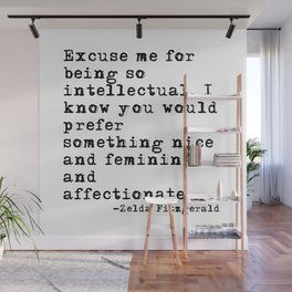 Excuse me for being so intellectual Wall Mural