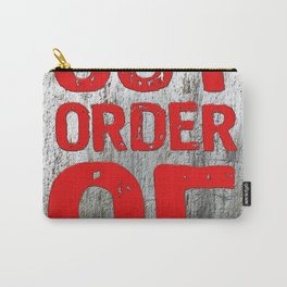 Out Of Order Carry-All Pouch