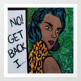"""""""No! Get back, I ..."""" Art Print"""