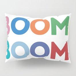 Boom!! Boom!! Pillow Sham