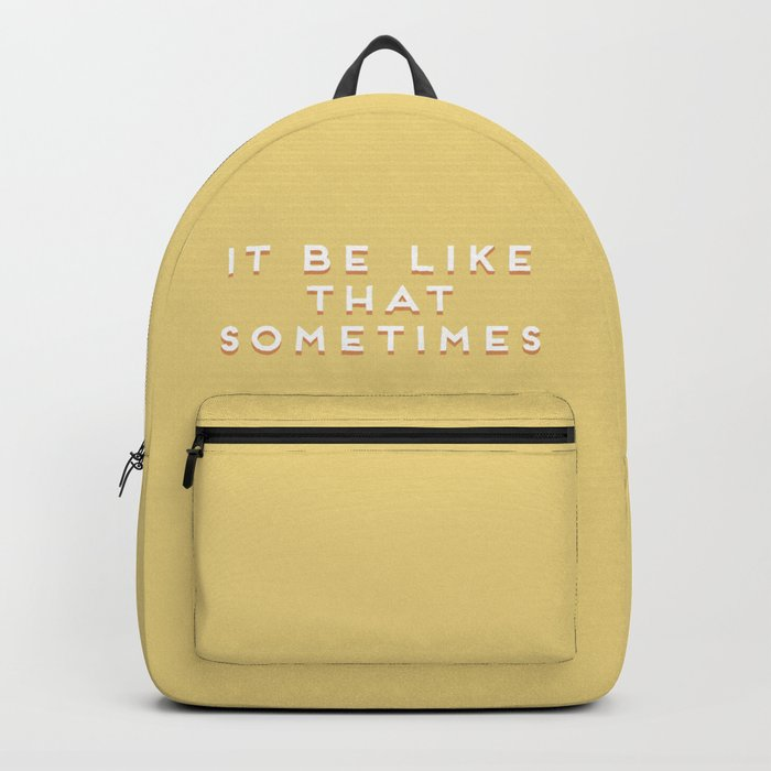 """""""It be like that sometimes"""" Vintage Yellow Type Backpack"""