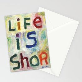 Life Is Shor Stationery Cards