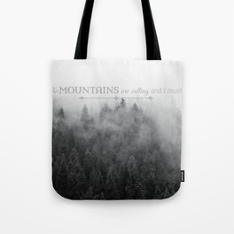 The Mountains are Calling Black and White Quote Photograph Tote Bag