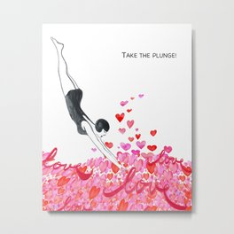 Take the plunge! Metal Print