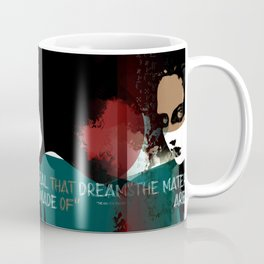 """The material that dreams are made of"" Coffee Mug"