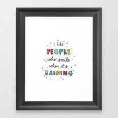 i like people who smile when it's raining (with raindrops) Framed Art Print