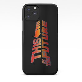 THIS IS THE FUTURE iPhone Case