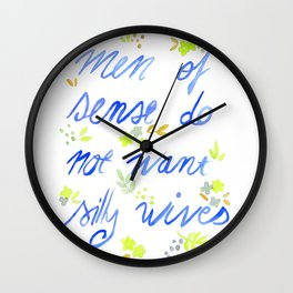 Men of sense do not want silly wives - Blue and Green Palette Wall Clock