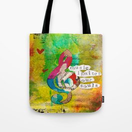 Music Ignites Our Souls Tote Bag
