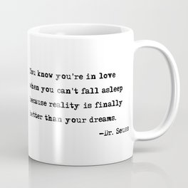 You know you're in love - Dr. Seuss quote Coffee Mug